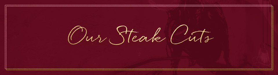 Our Steak Cuts