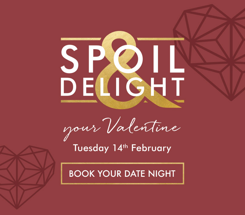 Spoil & Delight your Valentine - Book Now
