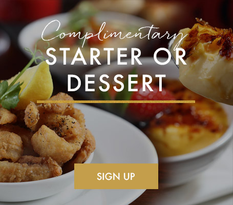 Sign up for a complimentary starter or dessert